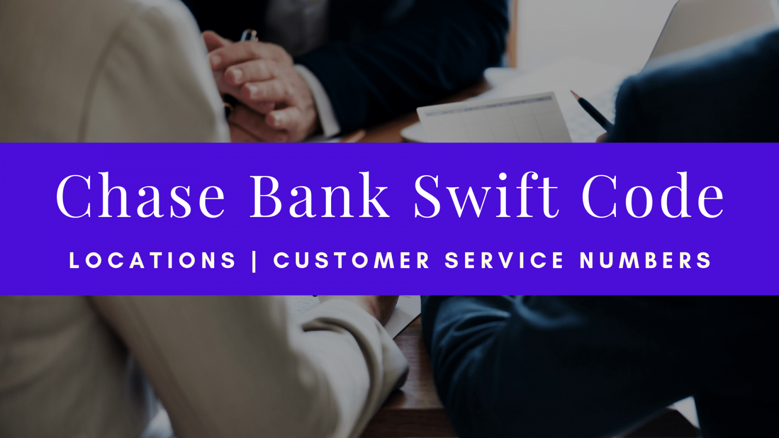 Chase Bank Swift Code | Locations | Customer Service My