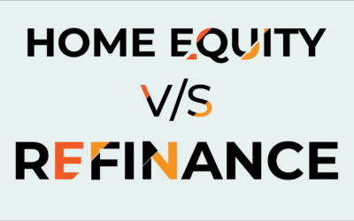 Home Equity v/s Cash Out Refinance