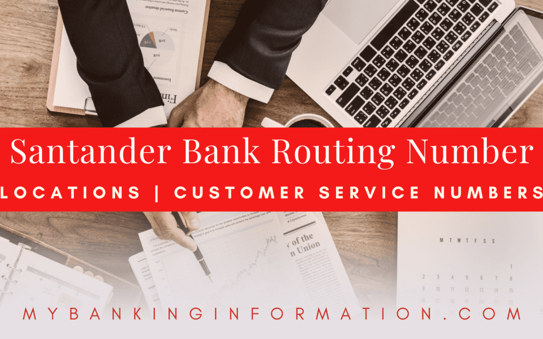 Santander Bank Routing Number | Locations | Customer Service