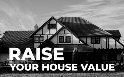 Increase your Home value – 7 Actionable Steps