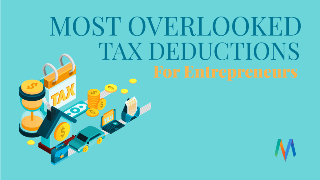 Most Overlooked Tax Deductions for Enterprenurs