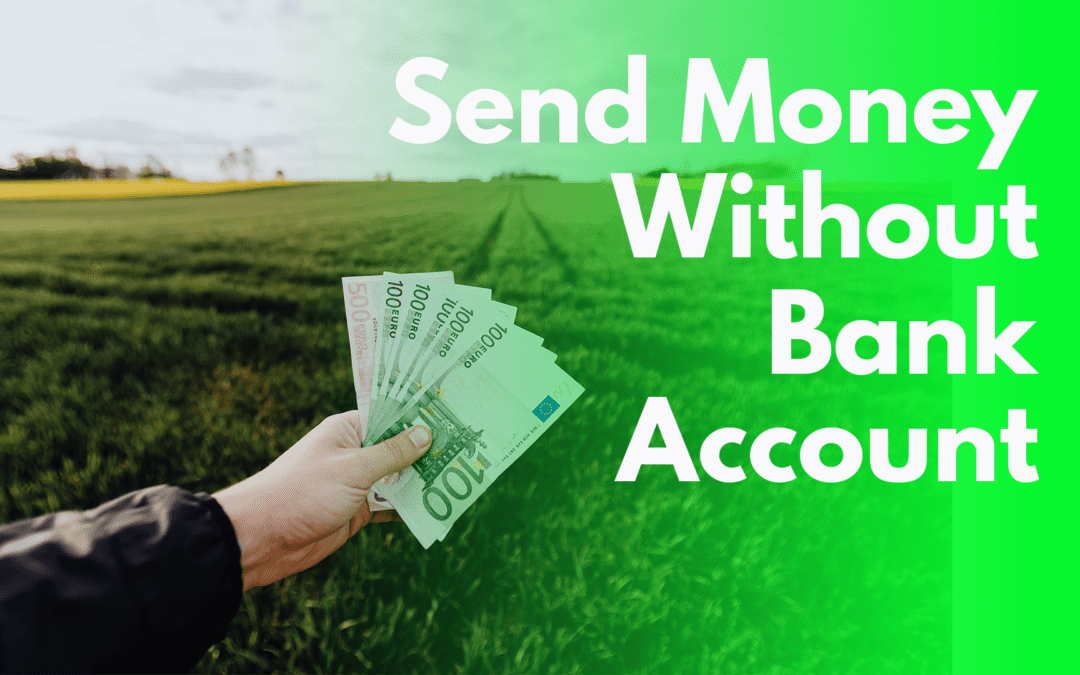 How to Send Money to Someone Without Bank Account