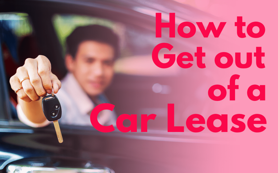 How to Get out of a Car lease {All Options Explained}