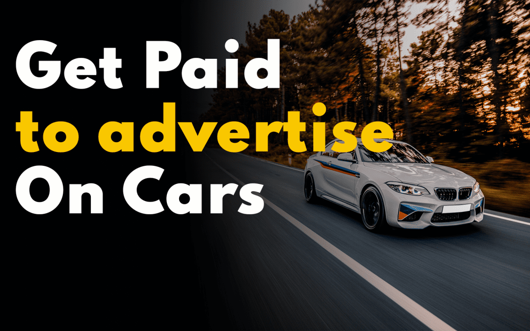 How to Get Paid to Advertise on Car