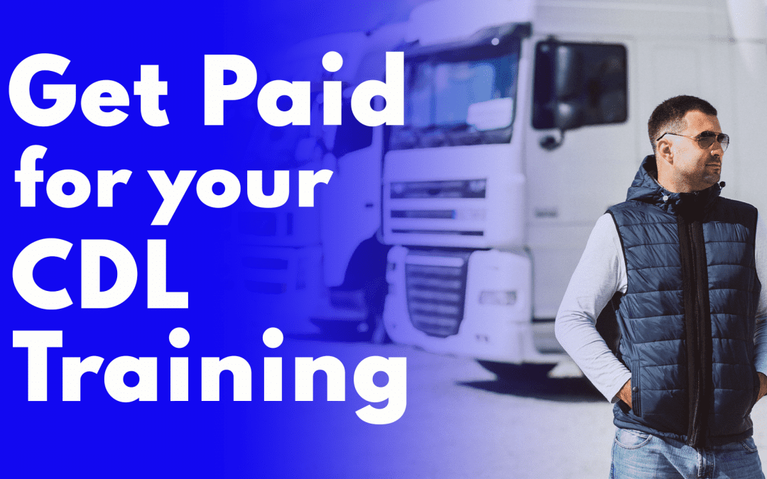 How to Get Paid for Getting a CDL (Step by Step Guide)