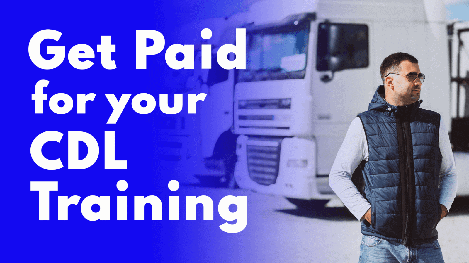 Get paid for Your CDL Training