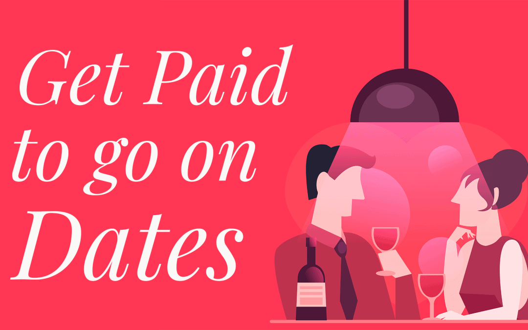 Get Paid to go on Dates (A Money Making Guide)