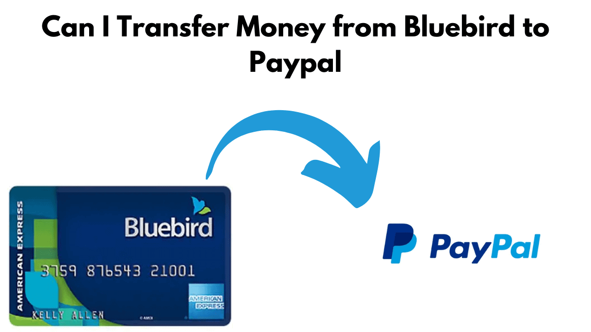 Can I transfer from bluebird to paypal