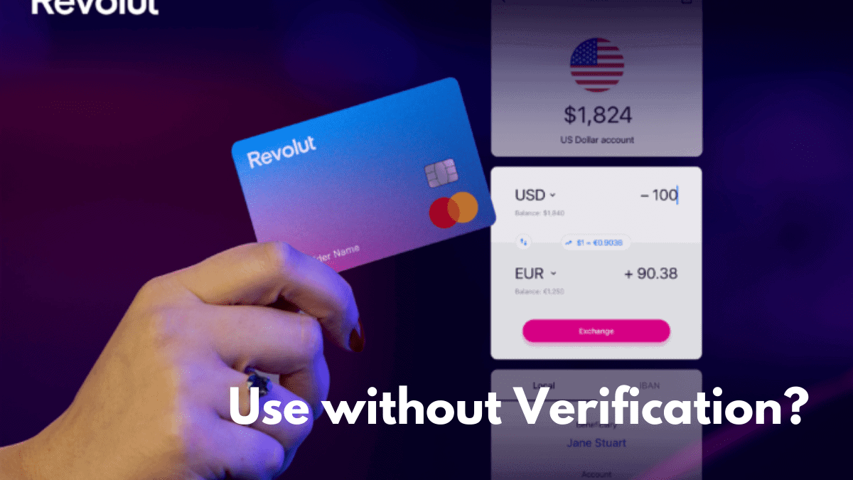 Can I use revolut without Verification