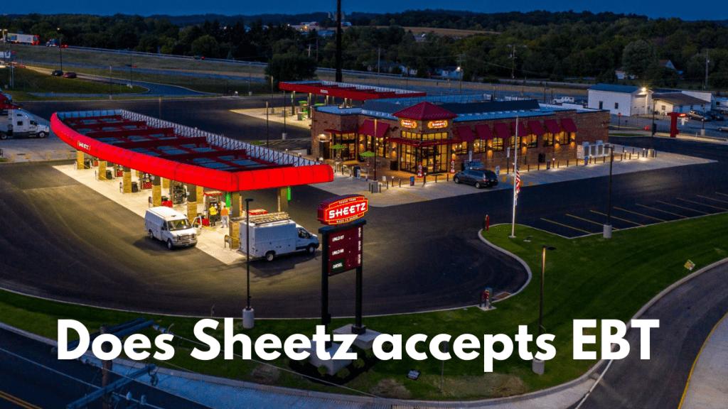 Does Sheetz accept EBT